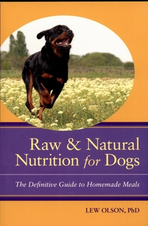 Raw & Natural Nutrition for Dogs by Lew Olson | Vanillapup